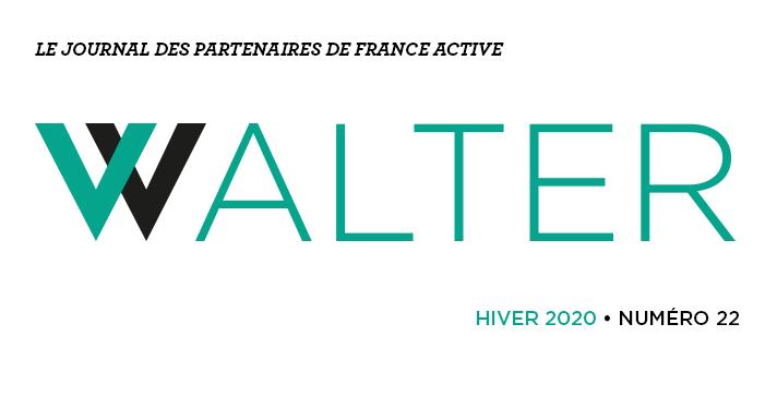Walter # 22 le journal des partenaires de France Active